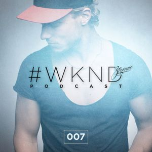 #WKND Podcast Episode 007
