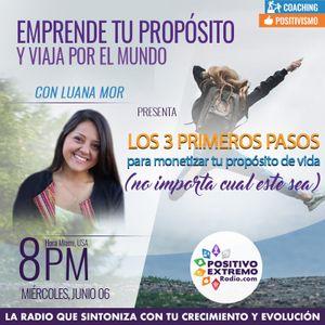 EMPRENDE TU PROPOSITO Y VIAJA POR EL MUNDO CON LUANA MOR-06-06-2018-LOS 3 PRIMEROS PASOS PARA MONETI