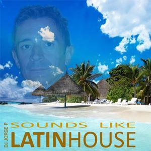 Sounds Like Latin House