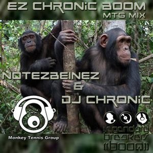 MTG-LBOB-EZ CHRONIC BOOM-NotEZBeinEZ-DJ CHRONIC