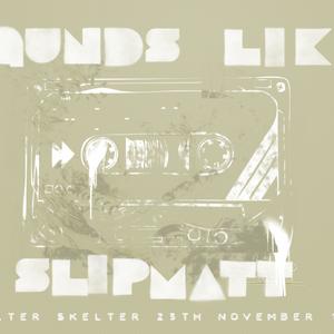 """""""Sounds Like"""" Slipmatt Helter Skelter 25-11-1994"""