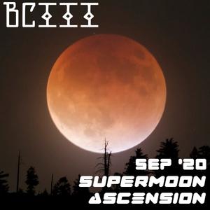 BcIII - Supermoon Ascension Livestream 9-24-20