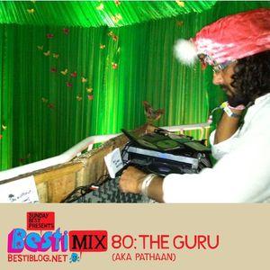 Bestimix 80: The Guru (aka Pathaan)