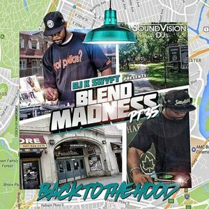 NYC's DJ K-Swyft - Blend Madness Pt. 35 (Back To The Hood - SVDJs)
