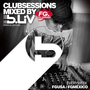 B-LIV Club Sessions 01 @ FG DJ Radio USA - México