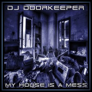 DJ Doorkeeper - My House Is A Mess (21-09-2019)