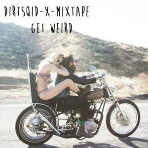 DIRTSQID-X-MIXTAPE GET WEIRD
