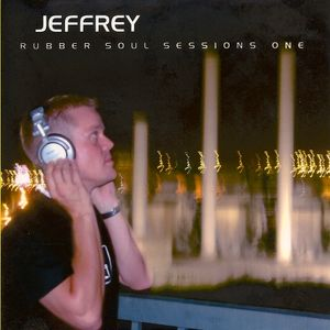 Jeffrey - Rubber Soul Sessions One (2003)