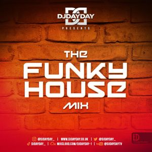 @DJDAYDAY_ / The Funky House Mix