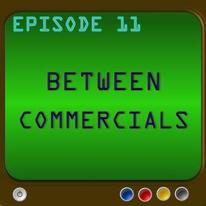 Between Commercials Episode 11 - Start Of Game Of Thrones Season 6