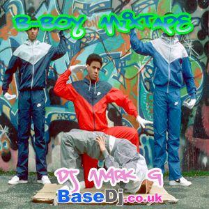 B-Boy Mixtape, SIDE B: Old Skool Hip Hop - by DJ Mark G from BaseDj.co.uk