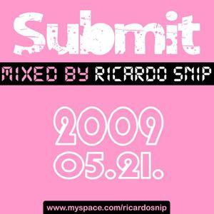 Ricardo Snip - Submit (2009.05.21.)