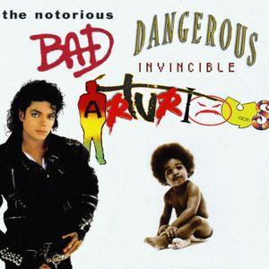 The Notorious Bad Dangerous Invincible Arturious - Michael Jackson meets Biggie Smalls