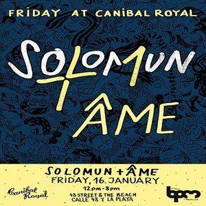 SOLOMUN B2B AME - SOLOMUN + 1 @ CANIBAL ROYAL - THE BPM FESTIVAL 2015