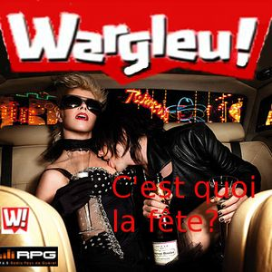 Dimanche 20 janvier, 19H,  sur RPG, WARGLEU, c'est quoi la fête?