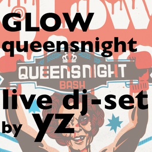 YZ @ Glow Queensnight Bash