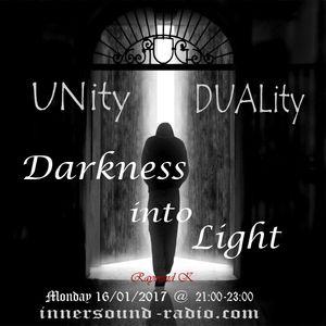 UNity / Duality | 'Darkness into Light' Radioshow 16.01.2017 @innersound-radio.com