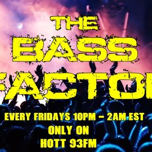 Shane Luvglo Presents The Bass Factor Played Live on Hott93 FM ( EDM ) ( 250316 )
