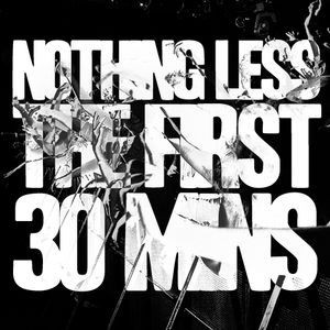 NOTHING LESS // The first 30 mins
