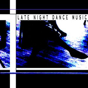 Late Night Dance Music 1