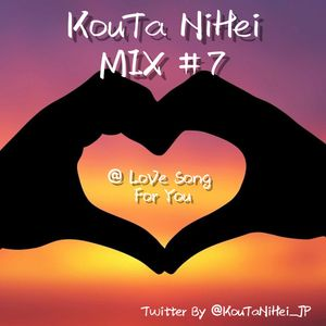 KouTa NisHei MIX #7 @Love Song For You