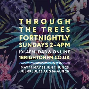 Through The Trees - 1Brighton fm 02.0.179