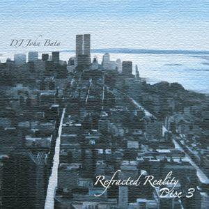 DJ John Bata - Refracted Reality : Disc 3