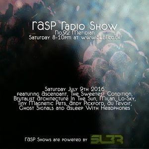 RASP Radio Show No.92 Meridian 09-07-16