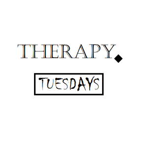 Therapy Tuesday #3