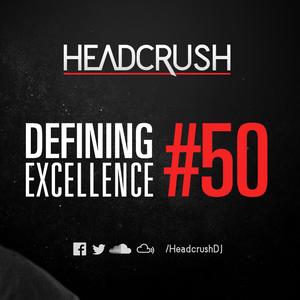 HEADCRUSH - Defining Excellence 50 [FREIK Guestmix] *Live Rec*