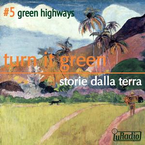 Turn It Green - 01x05, Green Highways (07/06/2013)