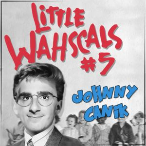 Johnny Canik • Little Wahscals 4AM Relaunch