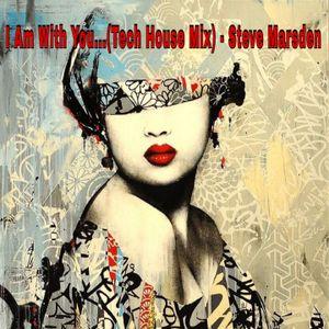 I AM WITH YOU... (TECH HOUSE MIX) - STEVE MARSDEN