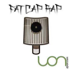 Fat Cap Rap