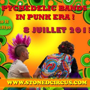 Stoned Circus SPECIAL SHOW - Psychedelic Bands in Punk Era ! - July 8th, 2013