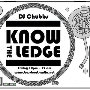 Know The Ledge 13th Sept 2013 with DJ Chubbs