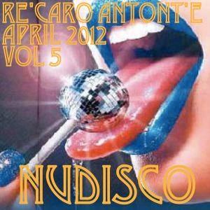 Vol5 PT1 DirtyDisko presenta ElektroNuDisko Re'Caro Antont'e
