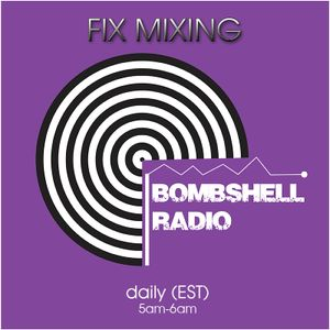 Bombshell Radio Fix Mixing 4
