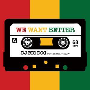 dj big dog - we want better