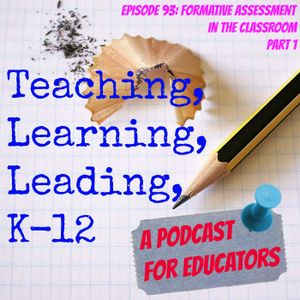 Episode 93: Formative Assessment for the Classroom, part 1