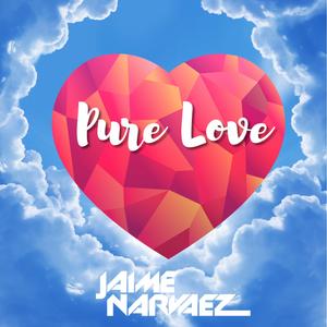 PURE LOVE Live Mix tape by Jaime Narvaez