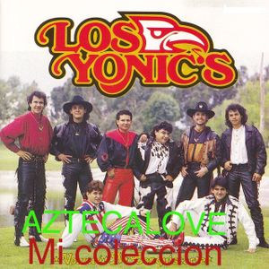 LOS YONIC'S MI COLECCION MIX BY AZTECALOVE