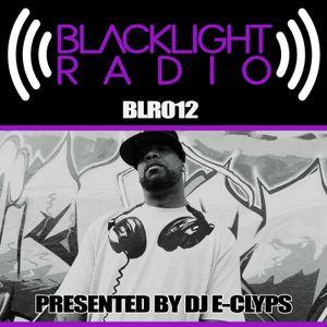 Blacklight Radio Episode 12 - Presented By DJ E-Clyps