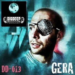 DD013 | The DigDeep Podcast mixed by Gera
