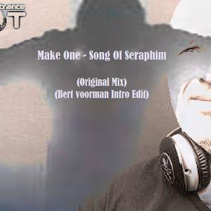Make One - Song Of Seraphim (Original Mix) (Bert Voorman Intro Edit)