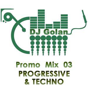 DJ Golan - PROMOMix03 (PROGRESSIVE & TECHNO)