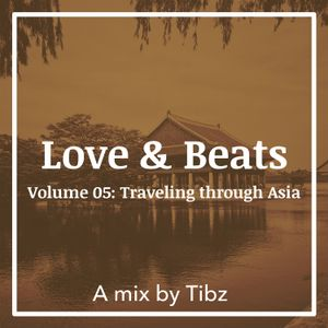 Love & Beats - Volume 05: Traveling through Asia