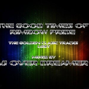 THE GOOD TIMES OF RIMBOW PRIDE  LGBT MIXED BY VJ OVER DREAMER