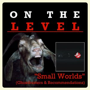 Episode 30 - Small Worlds