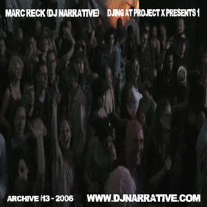 Archive Vol #13 - Djing at Project X Presents 1 - Like Fxck - 2006
